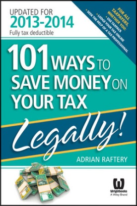 101 Ways to Save Money on Your Tax - Legally! 2013-14 edition