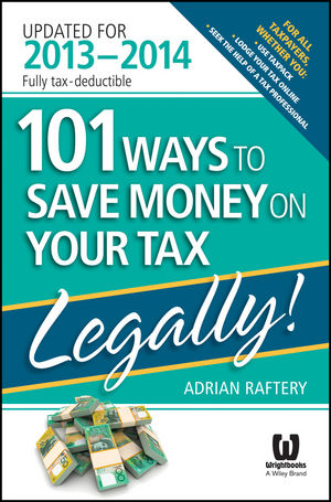 Bestseller - 101 Ways to Save Money on Your Tax - Legally! 2013-14 edition